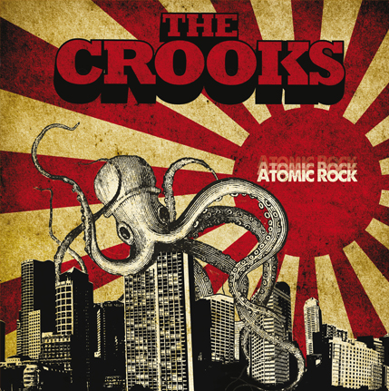 THE CROOKS – Atomic Bombs