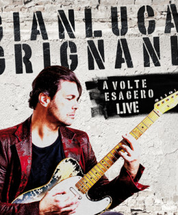 POSTER: Gianluca Grignani – A volte esagero Live-