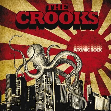 THE CROOKS – Atomic Bombs