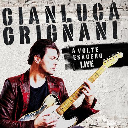 POSTER: Gianluca Grignani – A volte esagero Live-